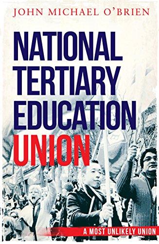 The National Tertiary Education Union (Paperback): John Michael O'Brien