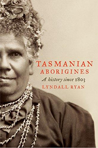 Tasmanian Aborigines: A History Since 1803: Ryan, Lyndall