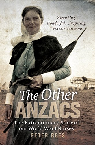 9781742371184: The Other Anzacs: The Extraordinary Story of our World War I Nurses