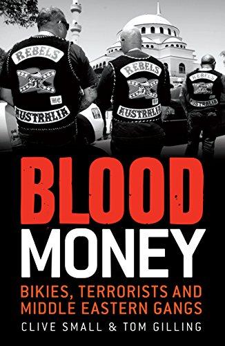 9781742371870: Blood Money: Bikies, Terrorists and Middle Eastern Gangs