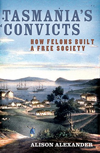 Tasmania's Convicts: How Felons Built a Free Society (1742372058) by Alison Alexander