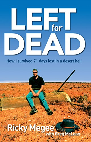 9781742372778: Left for Dead: How I Survived 71 Days in the Outback