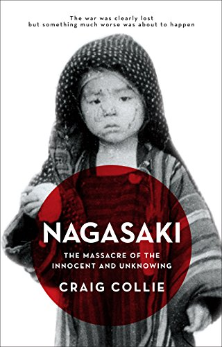 9781742372891: Nagasaki: The Massacre of the Innocent and Unknowing