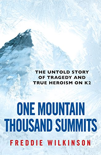 9781742374239: One Mountain Thousand Summits: The Untold Story Tragedy and True Heroism on K2