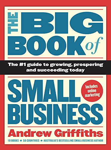 9781742374284: The Big Book of Small Business: The #1 Guide to Growing, Prospering and Succeeding Today
