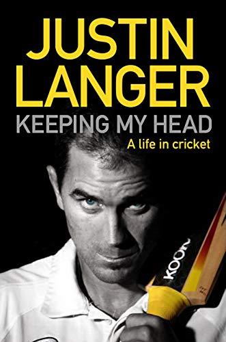 9781742374581: Keeping My Head: A Life in Cricket