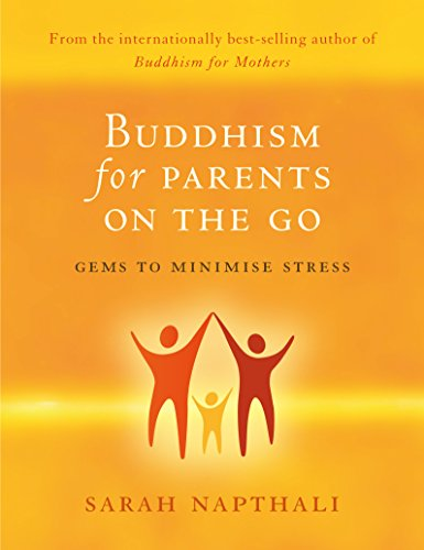 9781742374956: Buddhism for Parents on the Go: Gems to Minimise Stress