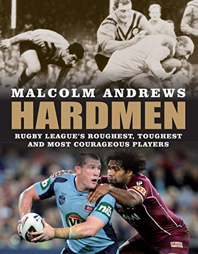 9781742375021: Hardmen: Rugby league's roughest, toughest and most courageous players