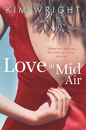 9781742375311: Love in Mid Air. Kim Wright