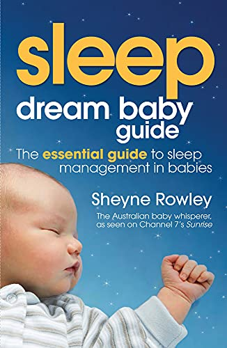 9781742375885: Dream Baby Guide: Sleep: The Essential Guide to Sleep Management in Babies