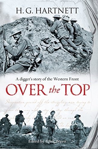 Over the Top: A Digger's Story of the Western Front: Hartnett, H. G.