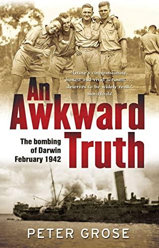 9781742376073: An Awkward Truth: The Bombing of Darwin, February 1942