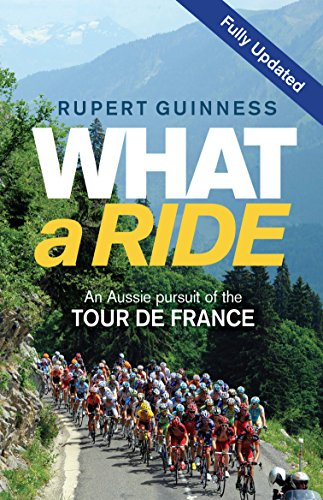 9781742376080: What a Ride: From Phil Anderson to Cadel Evans, an Aussie Pursuit of the Tour De France