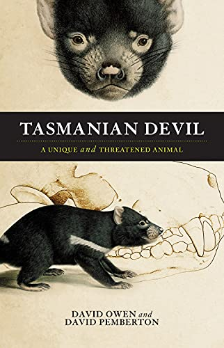 Tasmanian Devil: A Unique and Threatened Animal: Owen, David; Pemberton, David