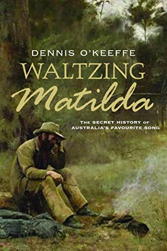 9781742377063: Waltzing Matilda: The Secret History of Australia's Favourite Song