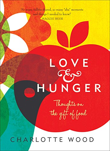 9781742377766: Love and Hunger: Thoughts on the gift of food