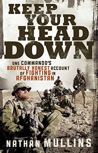9781742377940: Keep Your Head Down: One Commando's Brutally Honest Account of Fighting in Afghanistan
