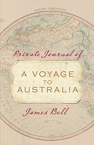 Private Journal Of A Voyage To Australia: Bell, James (Richard