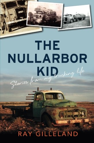 9781742379494: The Nullarbor Kid (Stories from a trucking life)
