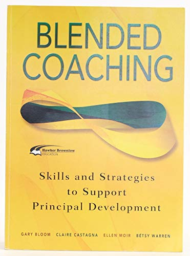 9781742391014: Blended Coaching: Skills and Strategies to Support Principal Development