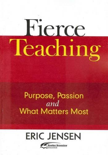 9781742391083: Fierce Teaching: Purpose, Passion, and What Matters Most