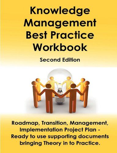 9781742442372: Knowledge Management Best Practice Workbook: Roadmap, Transition, Management, Implementation and Project Plan - Ready to Use Supporting Documents Bringing Theory Into Practice - Second Edition