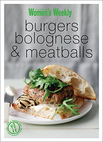 9781742450551: Burgers, Bolognese & Meatball (The Australian Women's Weekly Minis)