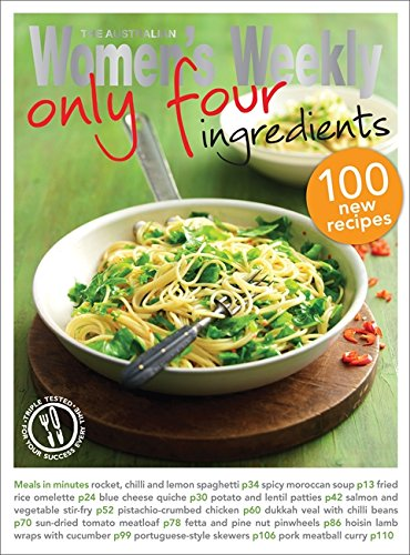 Only Four Ingredients (The Australian Women's Weekly: The Australian Women's