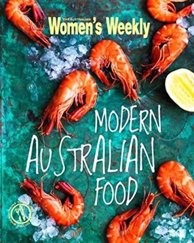 Modern Australian Food (Hardcover): The Australian Women's Weekly
