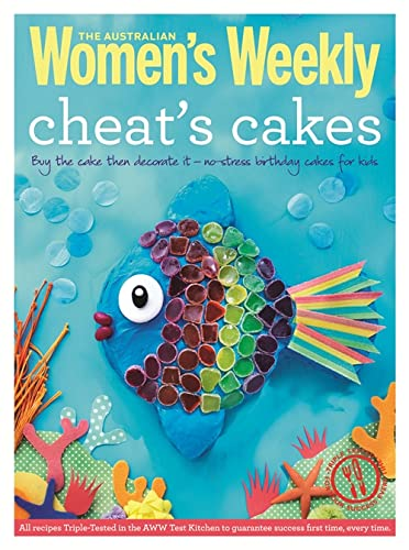 9781742454306: Cheat's Cakes: Shortcuts and Creative Ideas for Boys and Girls, Young and Old (The Australian Women's Weekly: New Essentials)