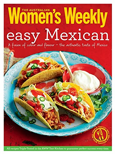9781742454320: Easy Mexican: Burritos, tacos, fajitas, salsas and much more (The Australian Women's Weekly Essentials)