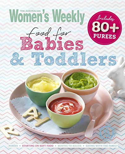Food for Babies and Toddlers (Paperback): Australian Women's Weekly