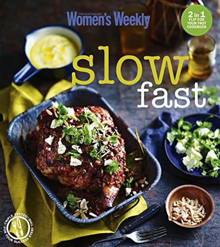 9781742454849: Fast/Slow: Mealtime inspiration for every day of the week (The Australian Women's Weekly)