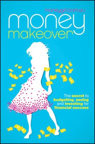 Money Makeover: The Secret to Budgeting, Saving and Investing for Financial Success: ...