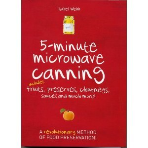 9781742484778: 5-Minute Microwave Canning: Includes Fruits, Preserves, Chutneys, Sauces and more!