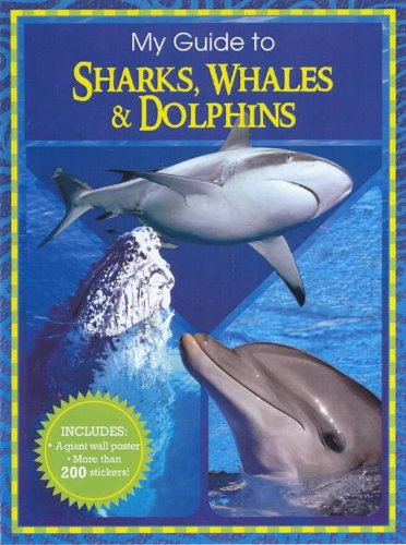 9781742485003: My Guide to Sharks Whales & Dolphins