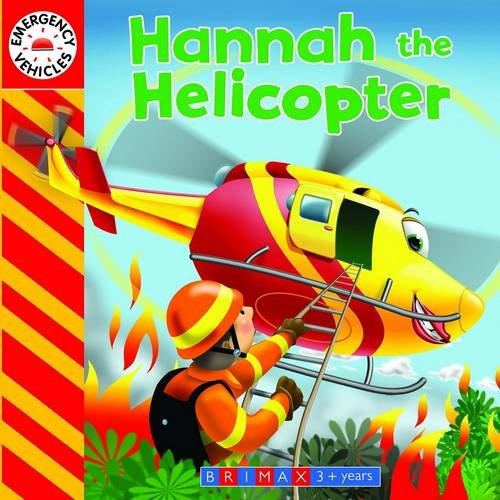 9781742489445: Emergency Vehicles: Hannah the Helicopter