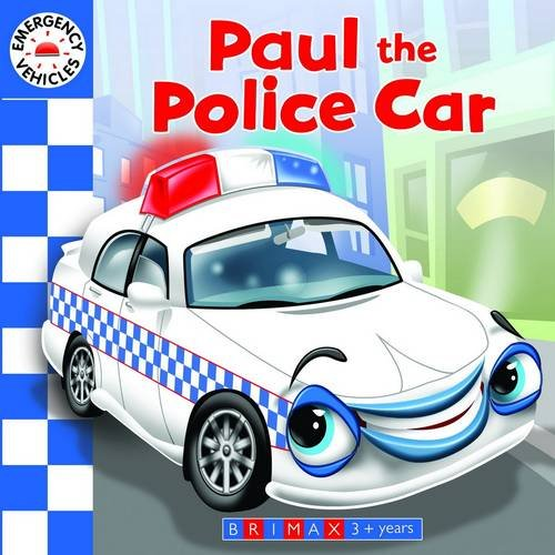 9781742489452: Emergency Vehicles: Paul the Police Car