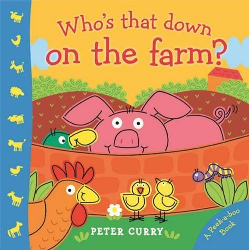 Peek a Boo Whos That Down on the Farm (1742489966) by Curry, Peter