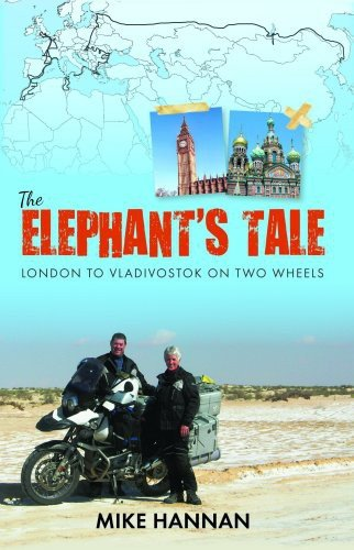 9781742572512: The Elephant's Tale: London to Vladivostok on two wheels