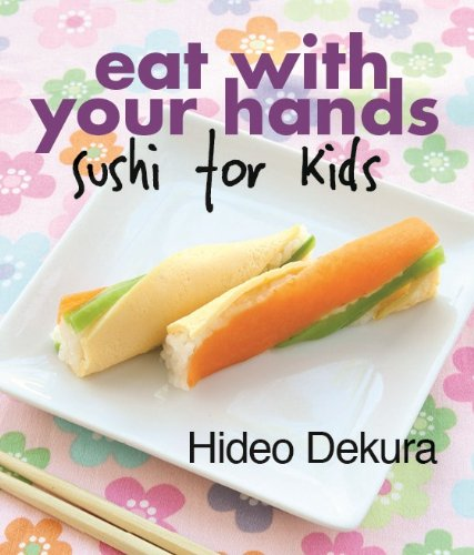 9781742572826: Eat With Your Hands: sushi for kids