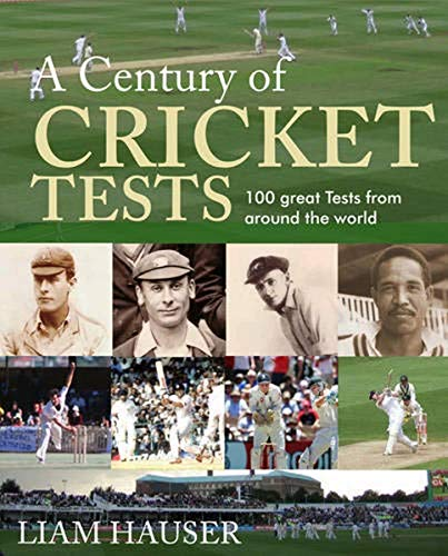 A Century of Cricket Tests: Hauser, Liam