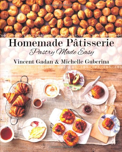 9781742573465: Homemade Patisserie: pastry made easy
