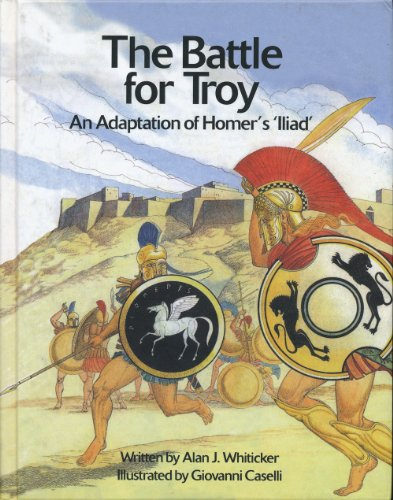 The Battle for Troy: An Adaptation of: Whiticker, Alan J