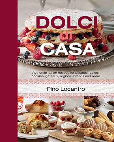 9781742575117: Dolci Di Casa: Authentic Italian Recipes for Pastries, Cakes, Cookies, Gateaux, Regional Breads and More