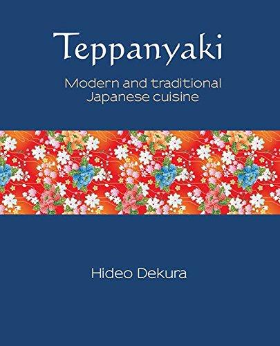 9781742575315: Teppanyaki: Modern and Traditional Japanese Cuisine (Silk)