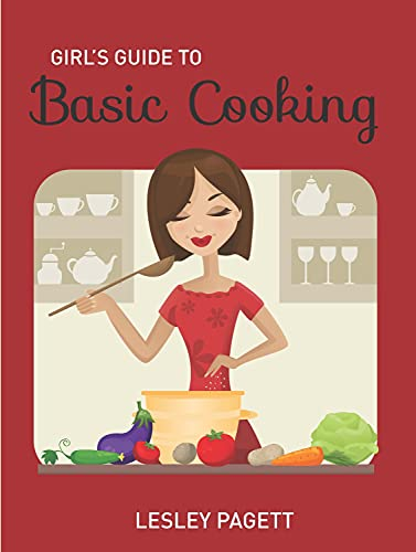 Girl's Guide to Basic Cooking: Pagett, Lesley