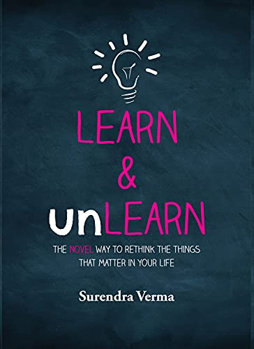9781742575964: Learn & Unlearn: The Novel Way To Rethink The Things That Matter In Your Life