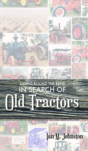 9781742576084: Going Round The Bend in Search of Old Tractors
