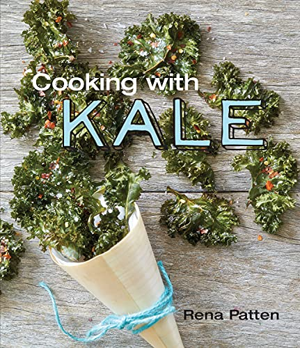 Cooking with Kale: Patten, Rena